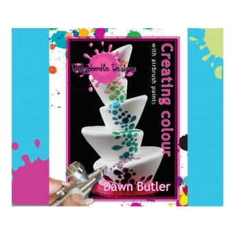 Creating Colour With Airbrush Paints Book - Dawn Butler Dinkydoodle Designs