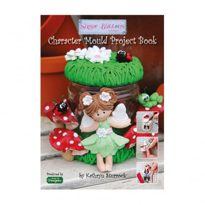 Katy Sue Designs Sugar Buttons Character Mould Project Book