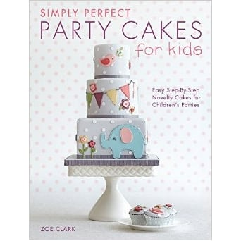 Simply Perfect Party Cakes For Kids - Paperback - Zoe Clark