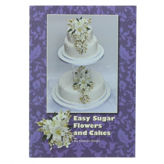 Sunflower Sugar Art  Easy Sugar Flowers And Cakes By Kathryn Elliott