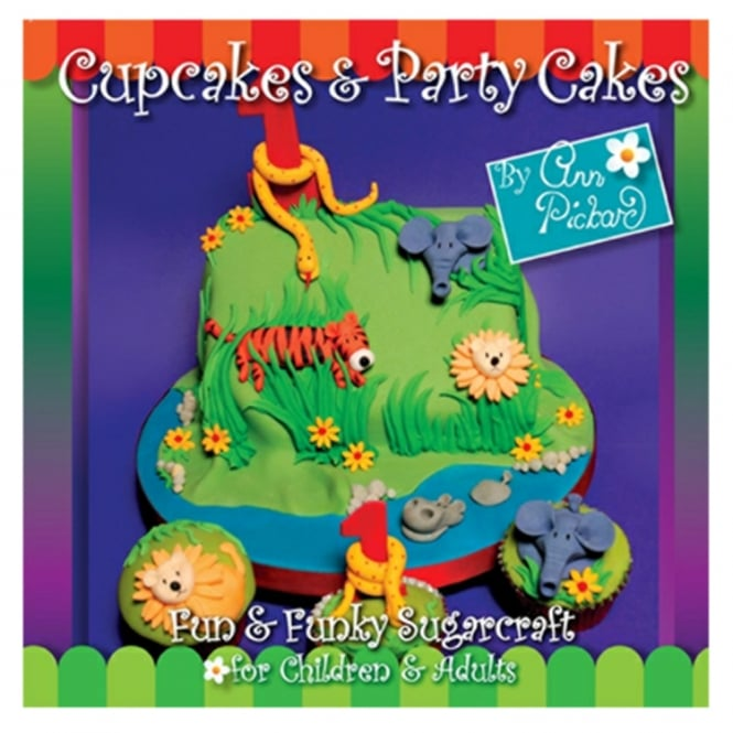 The Cake Decorating Co. Cupcakes And Party Cakes Book By Ann Pickard - Signed Copy