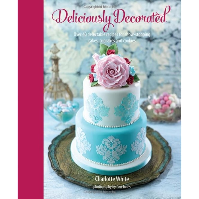 The Cake Decorating Co. Deliciously Decorated Book - Charlotte White